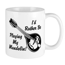 Rather Be Playing My Mandolin Mug