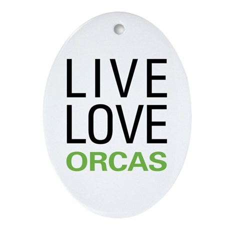 Live Love Orcas Ornament (Oval)