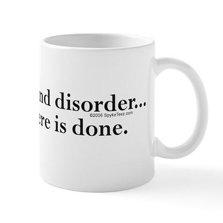 Chaos, Panic & Disorder... Mug