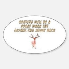 Hunting will be a sport Decal