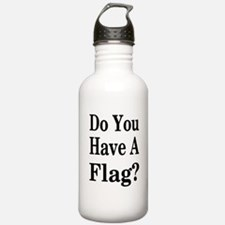 Have a Flag? Water Bottle