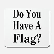 Have a Flag? Mousepad