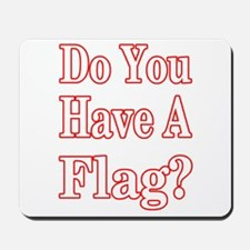 Have a Flag? Red Mousepad