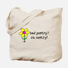 Bad Poetry, Oh Noetry! Tote Bag