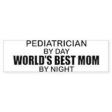 World's Best Mom - PEDIATRICIAN Bumper Sticker