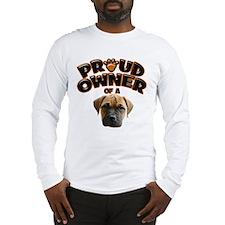 Proud Owner of a Bull Mastiff Long Sleeve T-Shirt