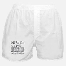 Life is great. Mixed Martial Arts mak Boxer Shorts