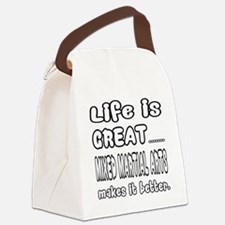Life is great. Mixed Martial Arts Canvas Lunch Bag