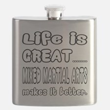 Life is great. Mixed Martial Arts makes it b Flask