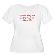 """The """"Seamy"""" Side of Life T-Shirt"""