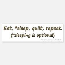 Eat, *Sleep, Quilt, Repeat Bumper Bumper Sticker