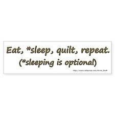 Eat, *Sleep, Quilt, Repeat Bumper Sticker