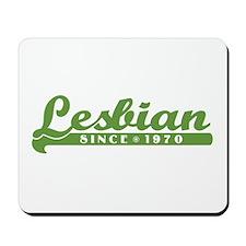 Lesbian Since 1970 Mousepad