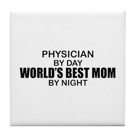 World's Best Mom - PHYSICIAN Tile Coaster