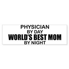 World's Best Mom - PHYSICIAN Bumper Sticker
