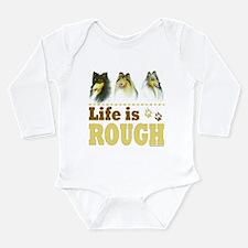 Life is Rough (Collie) Long Sleeve Infant Bodysuit