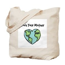"""Love Your Mother"" Tote Bag"