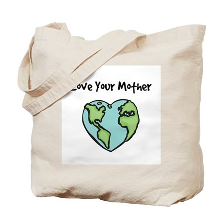 """""""Love Your Mother"""" Tote Bag"""