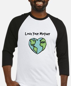 """""""Love Your Mother"""" Baseball Jersey"""