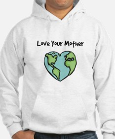 """""""Love Your Mother"""" Hoodie"""
