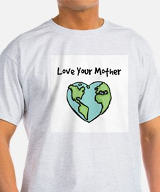 """""""Love Your Mother"""" Ash Grey T-Shirt"""