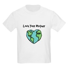 """Love Your Mother"" Kids T-Shirt"