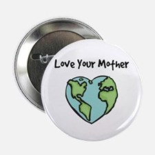 """Love Your Mother"" Button"