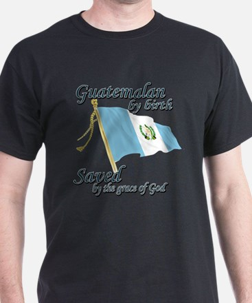 Guatemalan by birth T-Shirt