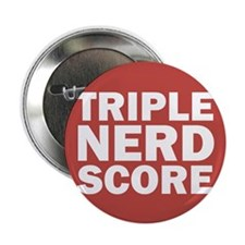 "Triple Nerd Score 2.25"" Button"