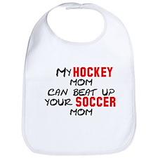 My Hockey Mom Can Beat Up You Bib
