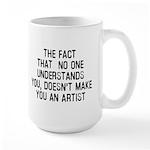 Just because no one understan Large Mug