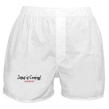Jesus is Coming! Boxer Shorts