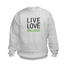 Live Love Mallards Sweatshirt