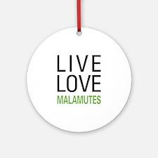 Live Love Malamutes Ornament (Round)