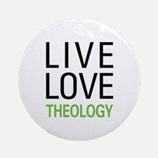 Live Love Theology Ornament (Round)