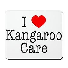 I Love Kangaroo Care Mousepad
