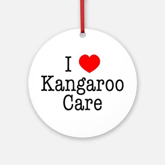 I Love Kangaroo Care Ornament (Round)