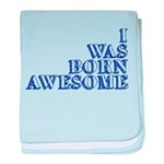 I Was Born Awesome baby blanket