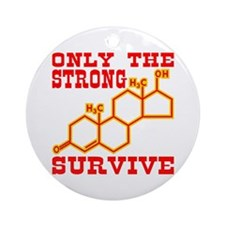 Only The Strong Survive Ornament (Round)
