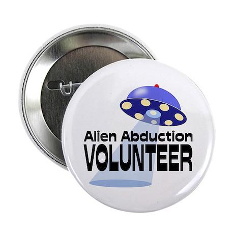 "Alien Abductin Volunteer 2.25"" Button (10 pac"