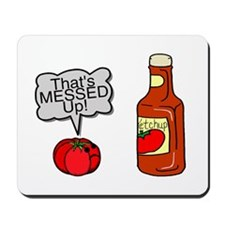 Messed Up Ketchup Mousepad