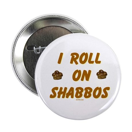 "Roll On Shabbos 2.25"" Button"