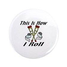 "How I Roll Injured 3.5"" Button"