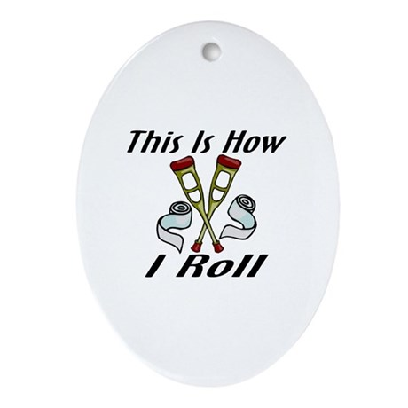 How I Roll Injured Ornament (Oval)