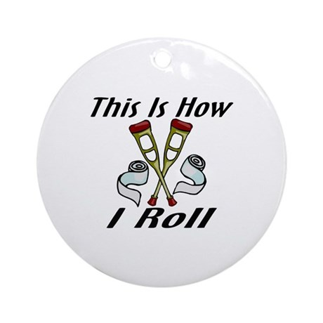 How I Roll Injured Ornament (Round)