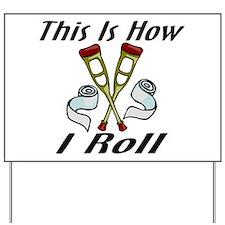 How I Roll Injured Yard Sign