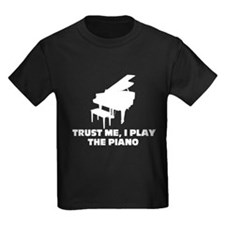 Trust me, I play the piano T