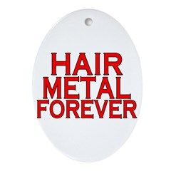 Hair Metal Forever Ornament (Oval)