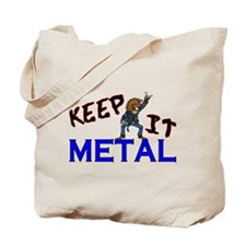 Keep It Metal Tote Bag