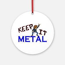 Keep It Metal Ornament (Round)